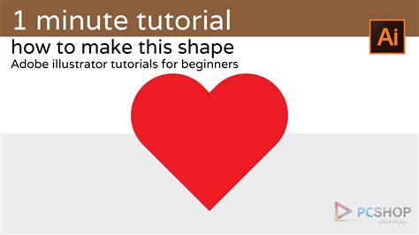 Tutorial Illustrator Heart | 1 minute tutorial illustrator for beginners heart shape
