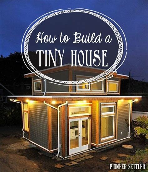 build a tiny house for 1000 1000 images about tiny house on house plans