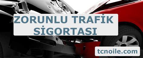 trafik sigorta sorgulama tc  ile sorgula