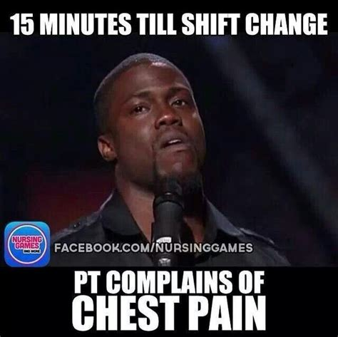 Chest Pain Meme - chest pain funny nurse nursing shift change it s a nurse