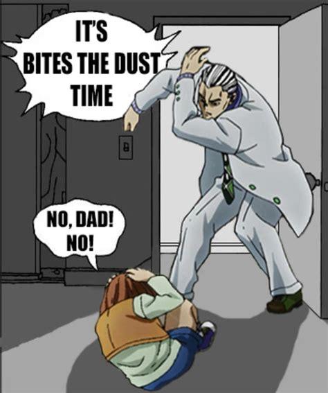 No Dad No Meme - it s bites the dust time it s goofy time know your meme