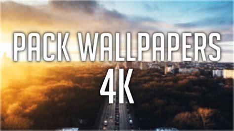 pack de imagenes en 4k mega pack wallpapers 4k para pc 2017 youtube