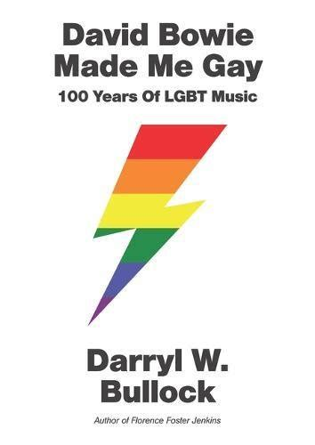 david bowie made me 100 years of lgbt books david bowie made me 100 years of lgbt
