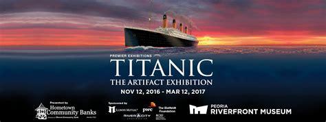 film titanic 2017 titanic the artifact exhibition artspartners of central