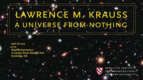 a universe from nothing lawrence m krauss a universe from nothing radcliffe institute youtube
