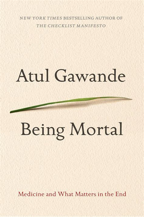summary being mortal by atul gawande medicine and what matters in the end chapter by chapter summary being mortal chapter by chapter summary book paperback hardcover summary books fresh ink october 7 2014