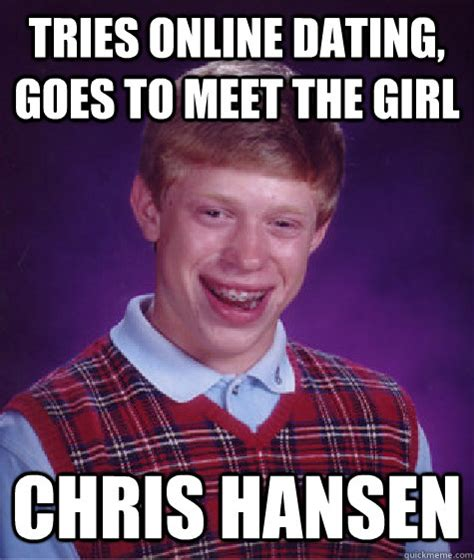 Chris Hansen Memes - tries online dating goes to meet the girl chris hansen
