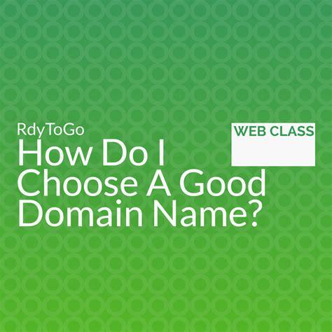 choose a great design and how do i choose a domain name rdytogo web design