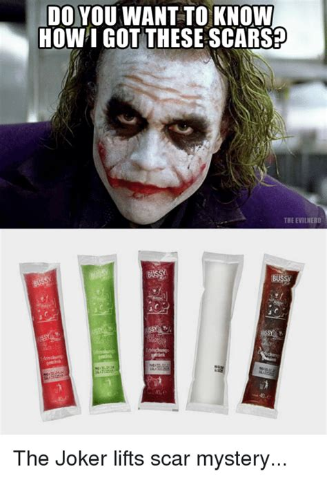 Want To Know How do you want to know how i got these scars the evil nerd