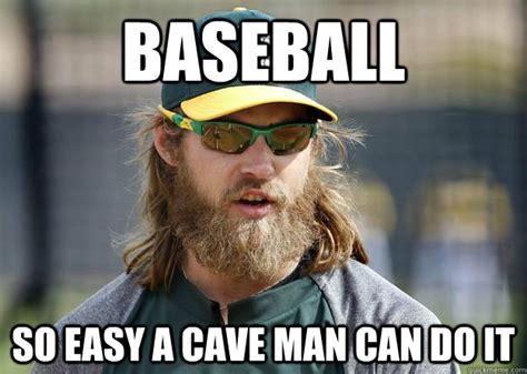 Funny Baseball Memes - baseball so easy a cave man can do it misc quickmeme