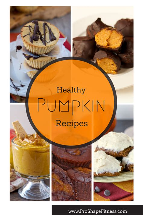 healthy pumpkin recipes for thanksgiving proshapefitness