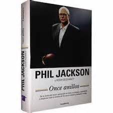 libro once anillos el alma libros cine y televisi 243 n quot el sue 241 o de mi desvelo quot antoni daimiel y quot once anillos quot phil jackson