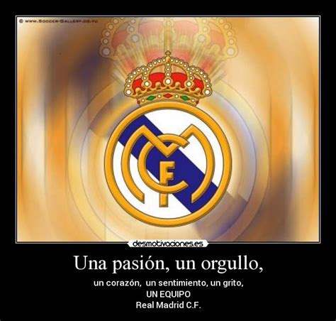 Imagenes Del Real Madrid Con Orgullo | una pasi 243 n un orgullo desmotivaciones