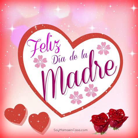 dia de las madres feliz dia de la madre www soymamaencasa graphics