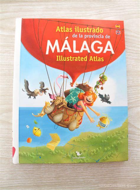 libro atlas ilustrado pueblos de entre libros 161 oh m 225 laga y el atlas ilustrado de la provincia de m 225 laga tizashechastrizas