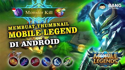 cara membuat channel youtube di hp android cara membuat thumbnail mobile legends di hp android