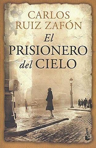 el prisionero del cielo 8408105825 el prisionero del cielo carlos ru 237 z zaf 243 n multiformato pdf descargar gratis