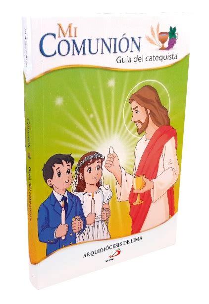 libro mi primera comunion catecismo del nino mi primera mi comuni 211 n gu 237 a del catequista