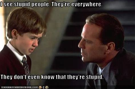 Stupid People Everywhere Meme - i see stupid people they re everywhere they don t even