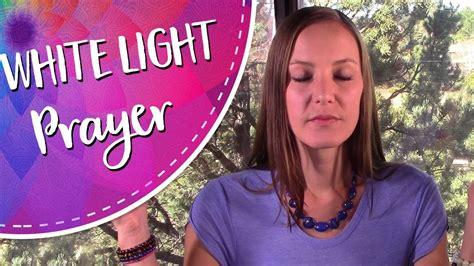 white light healing prayer white light protection prayer a white light healing