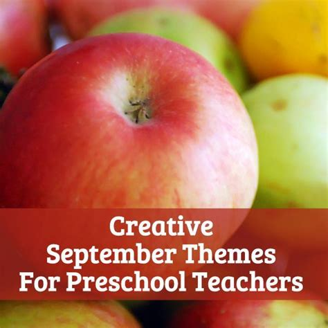 theme for education month 2013 fun teaching ideas for september preschool themes