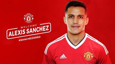alexis sanchez man u alexis sanchez to man utd youtube