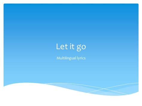let it go let it go multi language lyrics