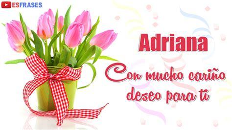 imagenes de happy birthday adriana feliz cumplea 241 os adriana happy birthday adriana youtube