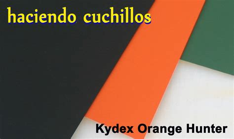fundas kydex a medida kydex naranja hunter orange haciendo cuchillos