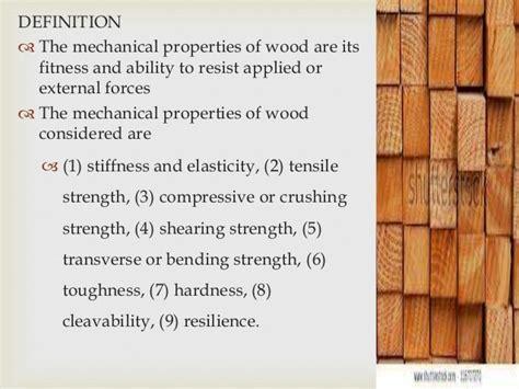 define woodwork mechanical properties of wood