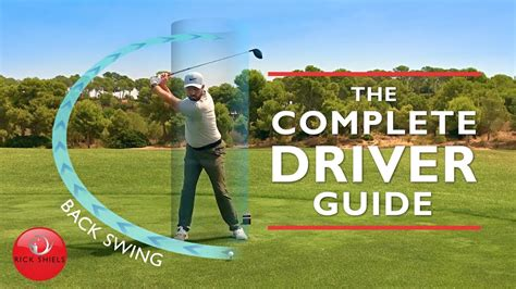 golf swing guide driver backswing the complete driver golf swing guide