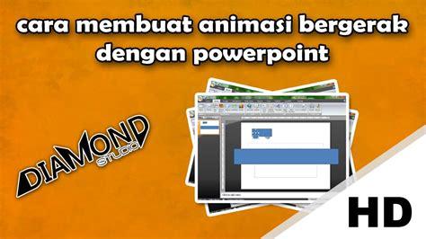 cara membuat video animasi you tube cara membuat animasi bergerak dengan powerpoint youtube