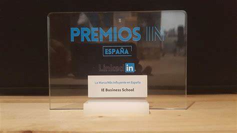 Ie Global Mba Linkedin by Ie Business School Named The Most Influential Brand By