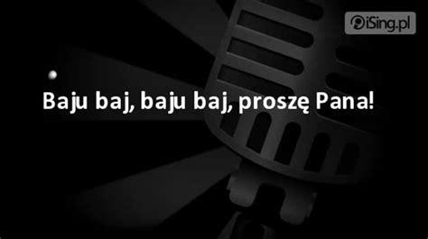 Baju Baj Prosze Pana Mp3 Chomikuj jantar â baju baj proszä pana jambalaya tekst piosenki tå umaczenie i teledysk