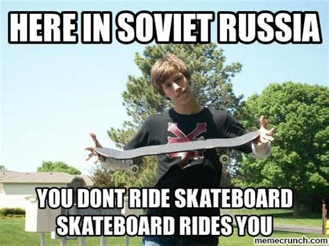 here in soviet russia