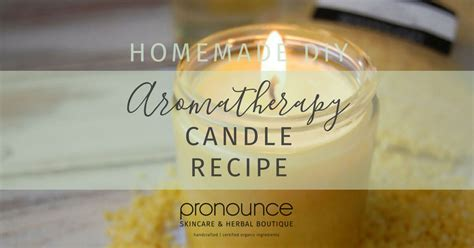 diy pronunciation diy aromatherapy candles pronounceskincare com