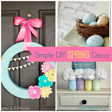 simple diy home decor ideas simple diy spring decor ideas i dig pinterest