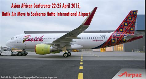 batik air soekarno hatta terminal asian african conference 22 25 april 2015 batik air move
