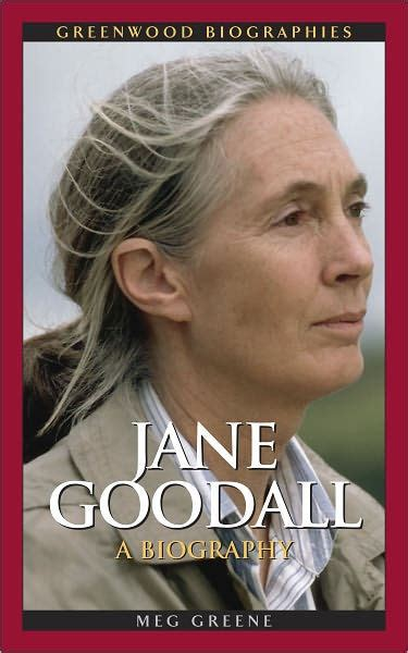biography book about jane goodall jane goodall a biography greenwood biographies series
