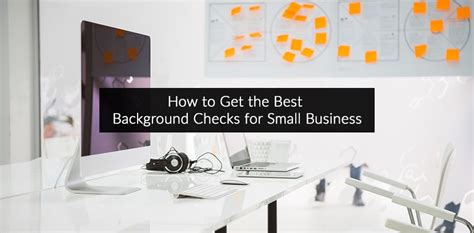 How To Get A Background Check For A How To Get The Best Background Checks For Small Business