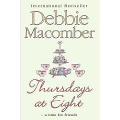 thursdays at eight a novel books thursdays at eight by debbie macomber it s time to read