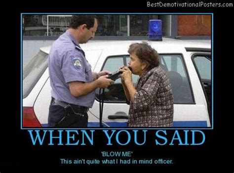 funny drunk quotes  police    blow   aint      mind