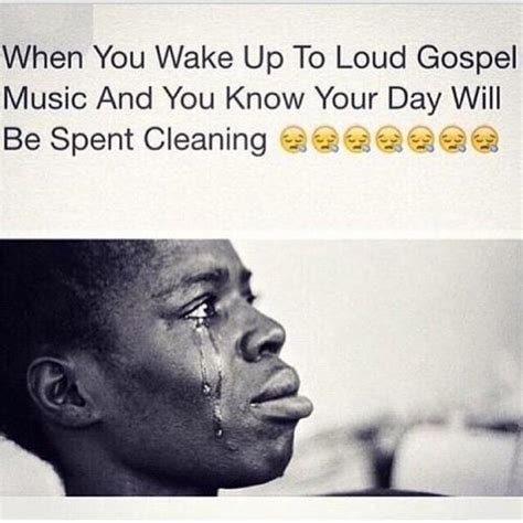 Gospel Memes - when you wake up to loud gospel music and you know your