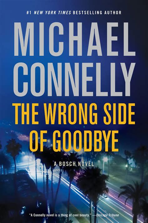 the wrong side of review of the wrong side of goodbye by michael connelly georgepwood com