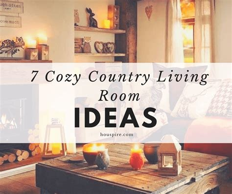 cosy country living room ideas 7 cozy country living room ideas houspire