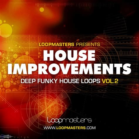 house improvements loopmasters house improvements vol 2 a collection of deep chunky funked up and