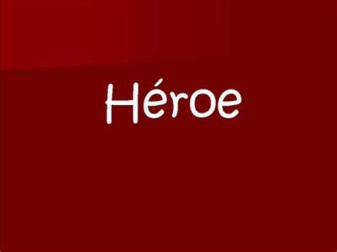 il divo heroe lyrics il divo heroe letra doovi