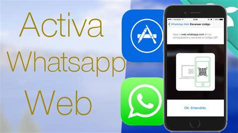 como activar whatsapp sin codigo c 243 mo activar whatsapp web en iphone sin jailbreak