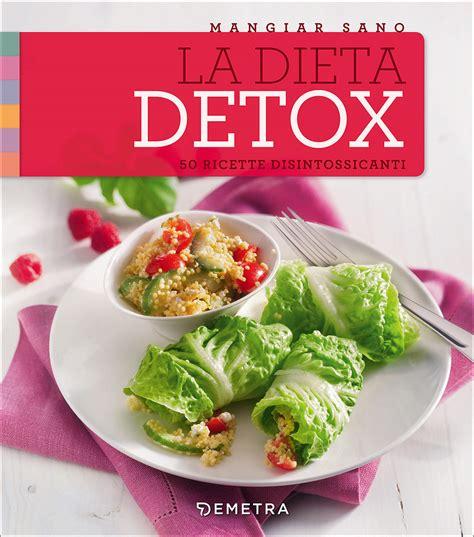 Dieta Detox Italiano la dieta detox giunti scuola store