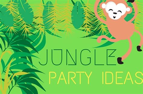 the jungle party house children s birthday party ideas and themes goodtoknow